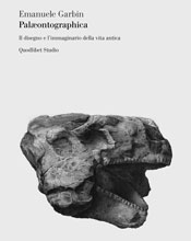 I fossili — e tanto nel loro significato paleontologico che in quello geologico — impongono una bizzarra quanto inattesa rilettura del passato e, come sempre, questo vuol dire anche del presente